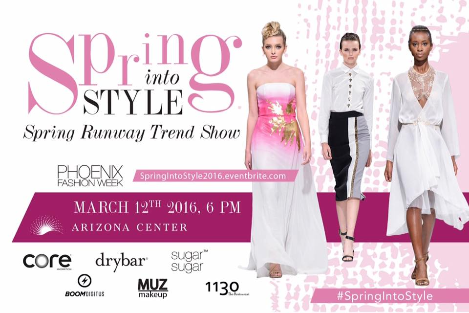 Phoenix Fashion Week Spring Into Style 2016 Some Things About Her