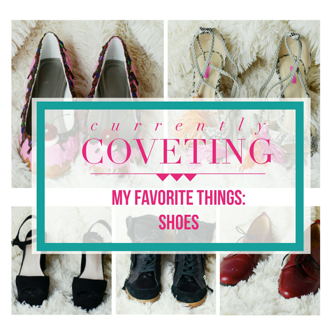 My Favorite Things Shoes Some Things About Her